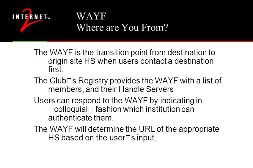 WAYF Where are You From.