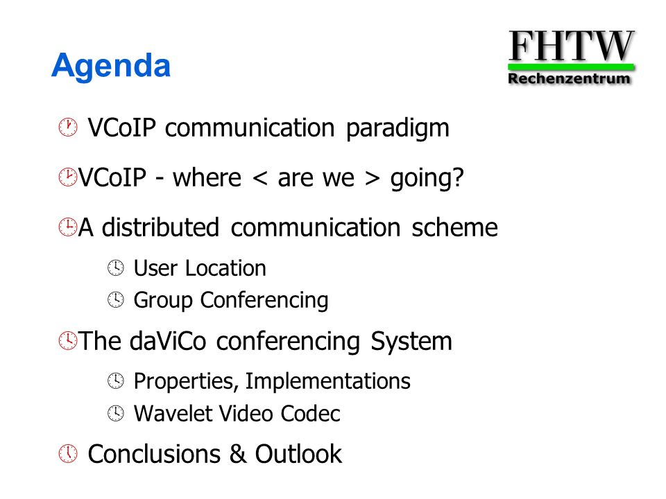 Agenda VCoIP communication paradigm VCoIP - where going.