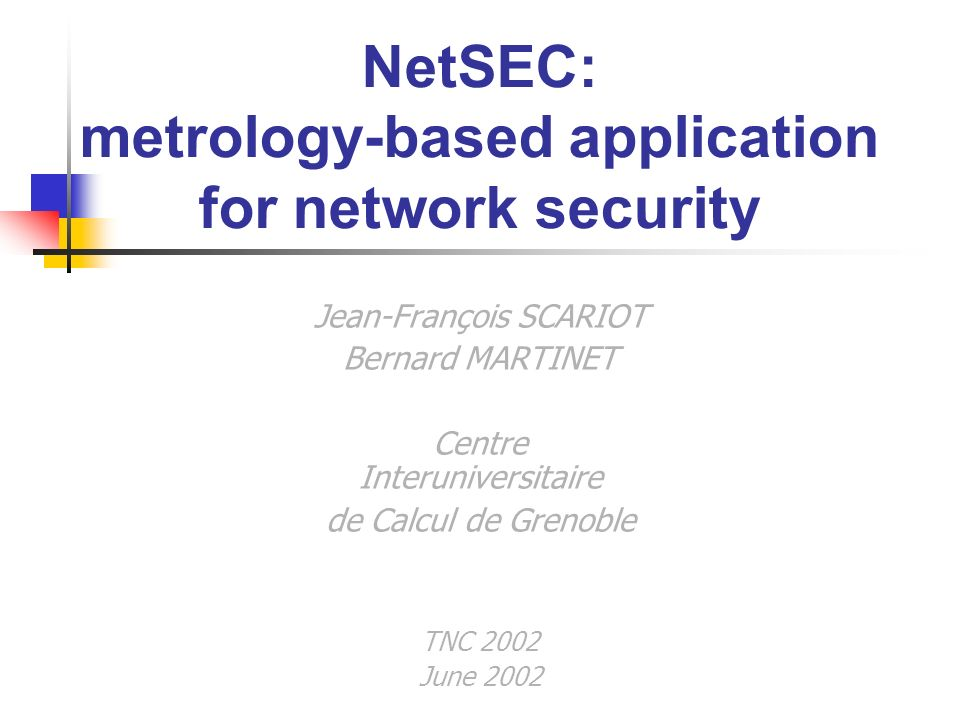 2 Plan Metrology Why, what & how? Analyze NetSEC Goals Architecture Available tools Conclusion