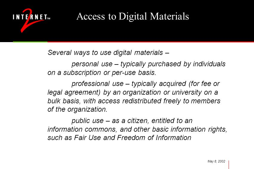 May 8, 2002 Access to Digital Materials Several ways to use digital materials – personal use – typically purchased by individuals on a subscription or
