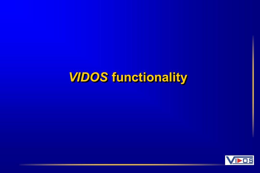 Current VIDOS architecture