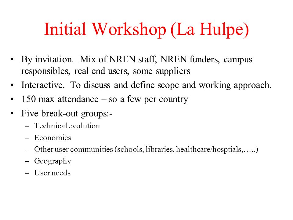 Initial Workshop (La Hulpe) By invitation.