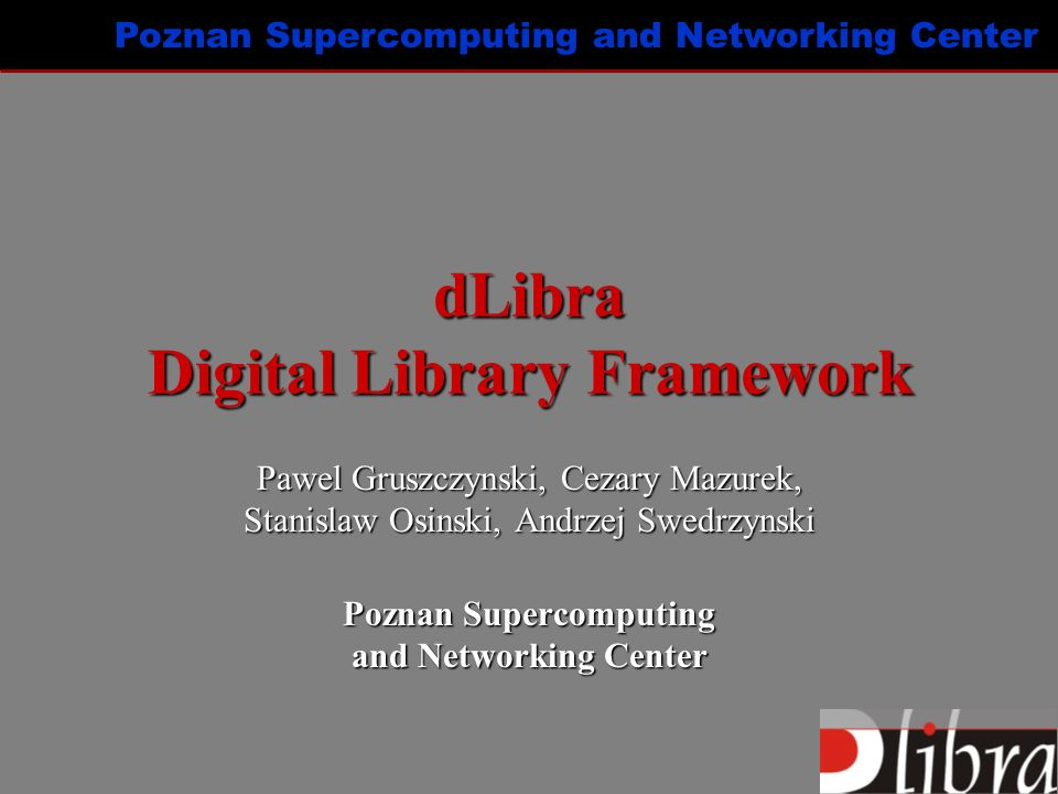 Poznan Supercomputing and Networking Center dLibra – Document versioning Version 1.1 Version 1.2 Version 1.3 Version 1.1Version 1.2 Version 1.1 title.gif logo.gif body.html Edition 3Edition 2Edition 1 Publication level Objects level (components) Version 1.21