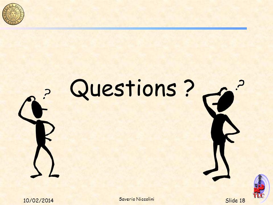 Slide 1810/02/2014 Saverio Niccolini Questions ?