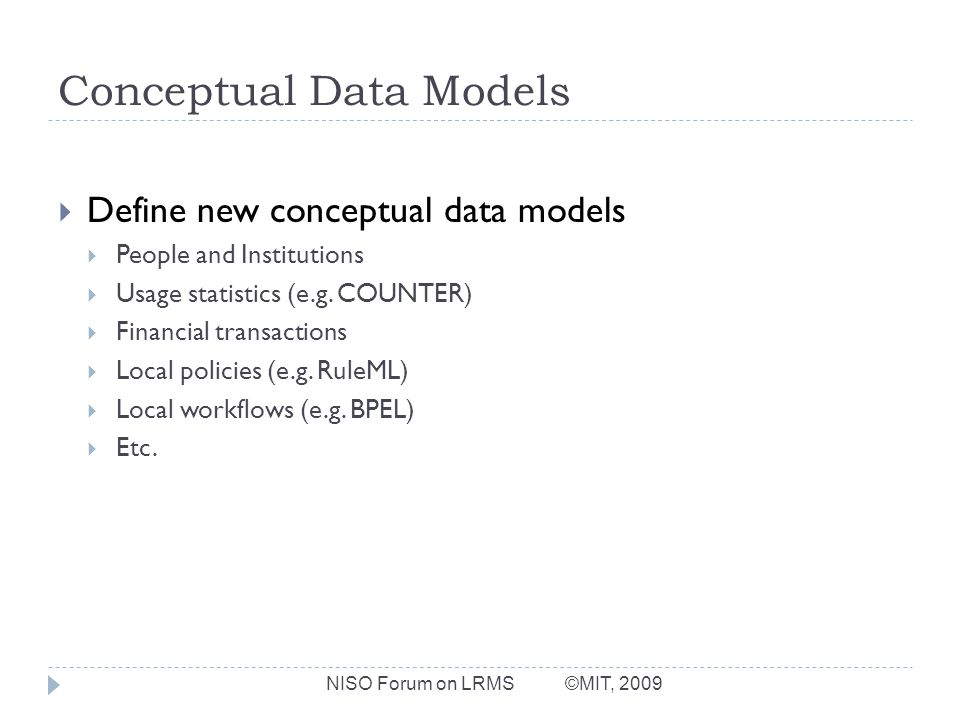 Conceptual Data Models Define new conceptual data models People and Institutions Usage statistics (e.g.