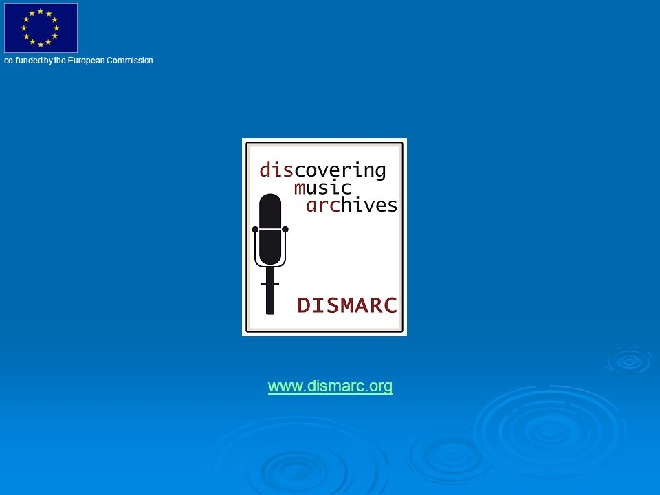 www.dismarc.org co-funded by the European Commission