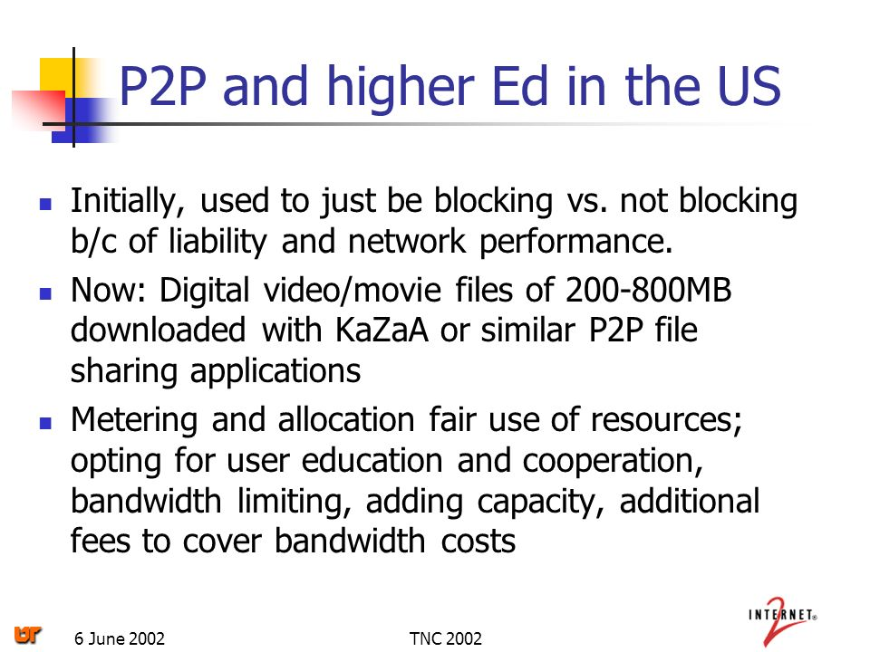 TNC 20026 June 2002 P2P and higher Ed in the US Initially, used to just be blocking vs.