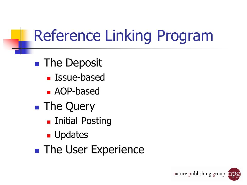Reference Linking Program The Deposit Issue-based AOP-based The Query Initial Posting Updates The User Experience