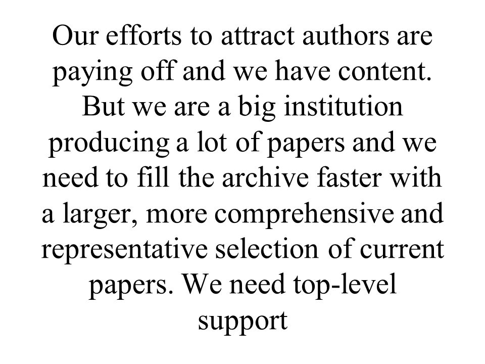 Our efforts to attract authors are paying off and we have content.
