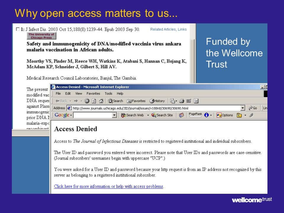 Funded by the Wellcome Trust Why open access matters to us...