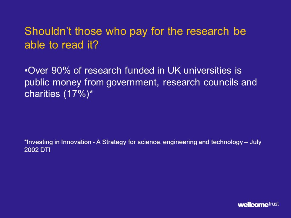 Shouldnt those who pay for the research be able to read it.
