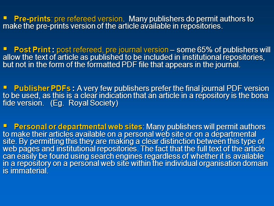 Pre-prints: pre refereed version.Many publishers do permit authors to make the pre-prints version of the article available in repositories.
