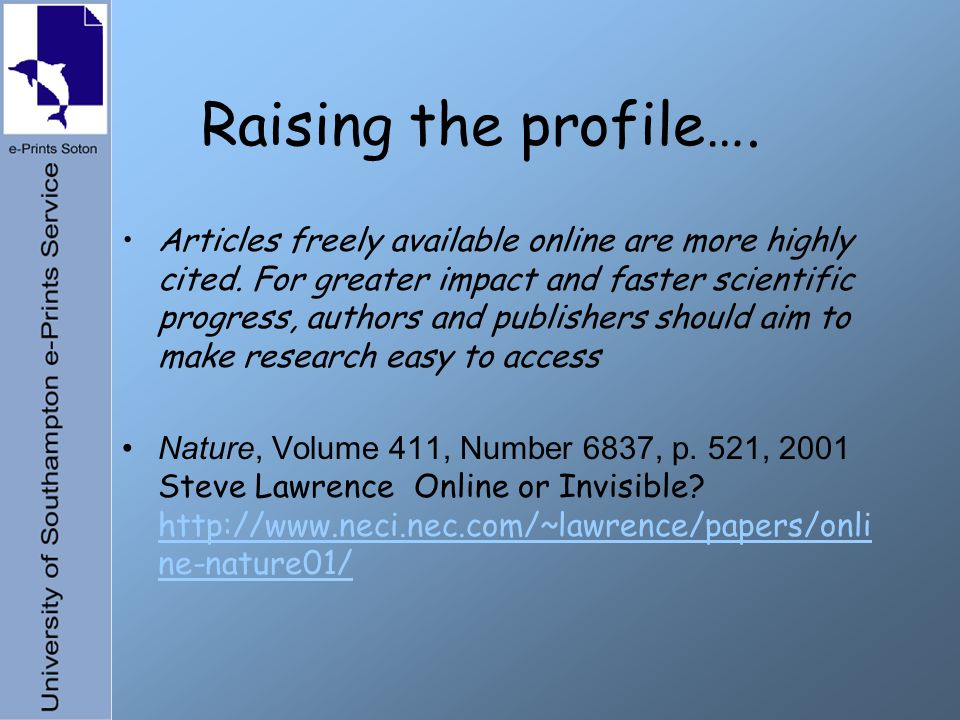 Raising the profile…. Articles freely available online are more highly cited. For greater impact and faster scientific progress, authors and publisher