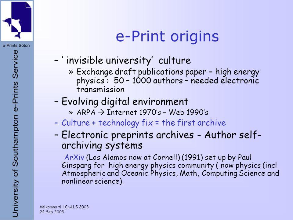 Välkomna till ChALS 2003 24 Sep 2003 e-Print origins – invisible university culture »Exchange draft publications paper – high energy physics : 50 – 10