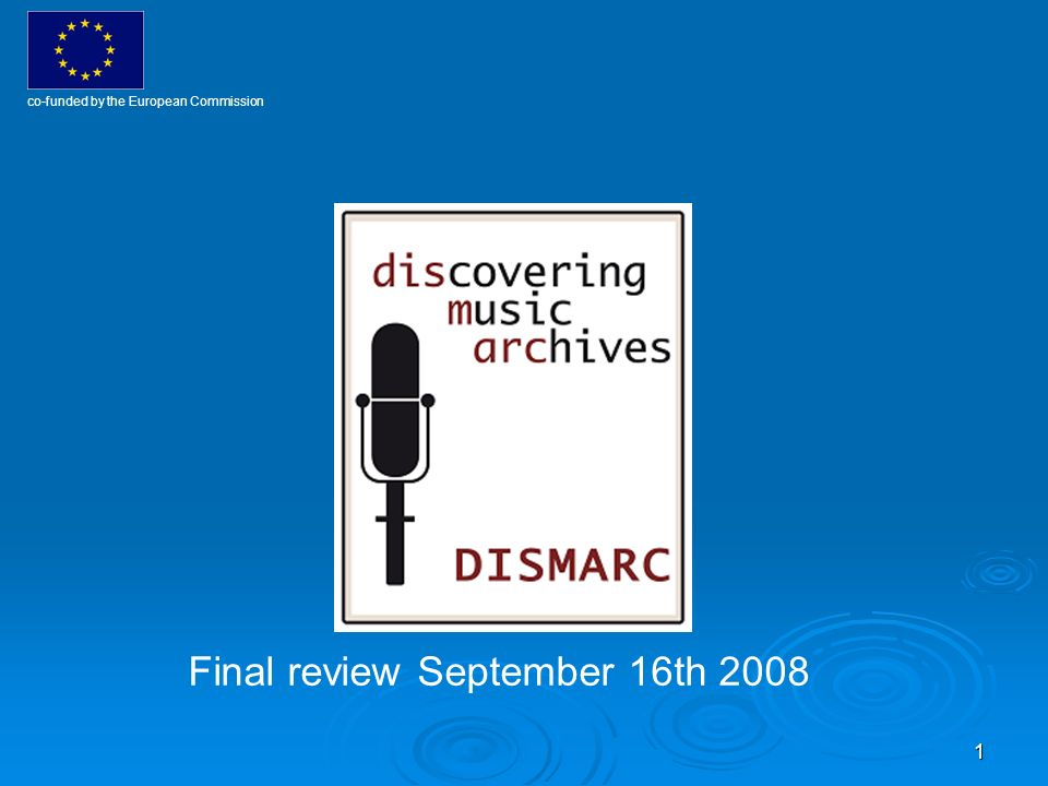 1 co-funded by the European Commission Final review September 16th 2008
