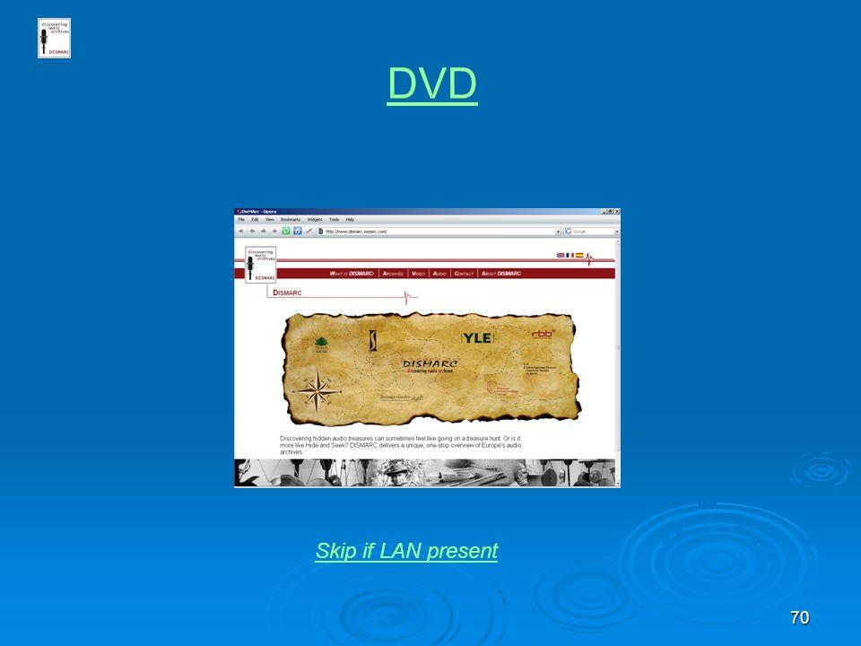 70 DVD Skip if LAN present