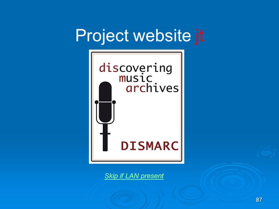 87 Project website jt Skip if LAN present