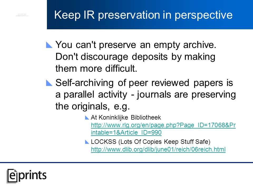 Keep IR preservation in perspective You can t preserve an empty archive.
