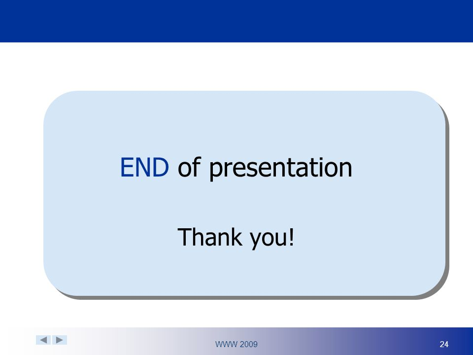 WWW END of presentation Thank you!