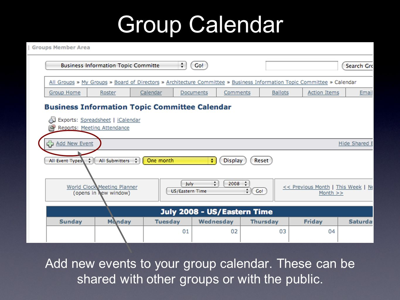 Add new events to your group calendar. These can be shared with other groups or with the public.