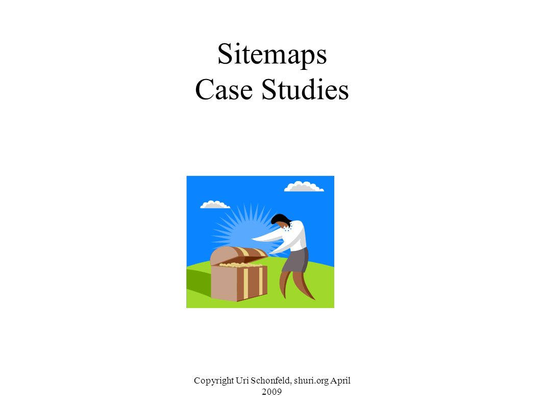 Sitemaps Case Studies Copyright Uri Schonfeld, shuri.org April 2009