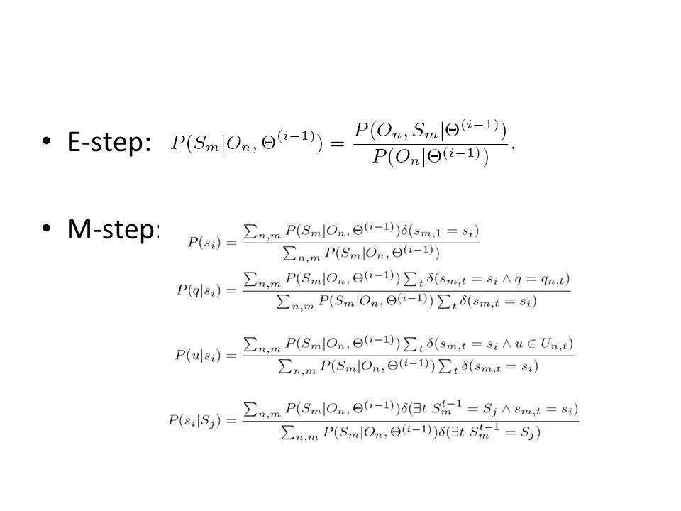 E-step: M-step: