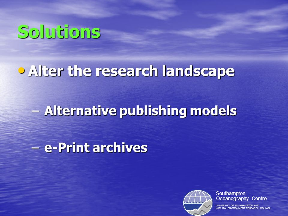 UNIVERSITY OF SOUTHAMPTON AND NATURAL ENVIRONMENT RESEARCH COUNCIL Southampton Oceanography Centre Institutional e-Print archives 2000 - Complementary model - e-Print archives based on research output from one institution.