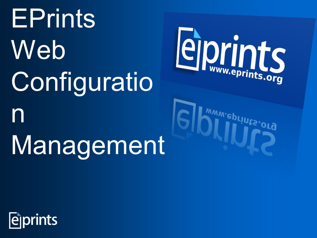 EPrints Web Configuratio n Management