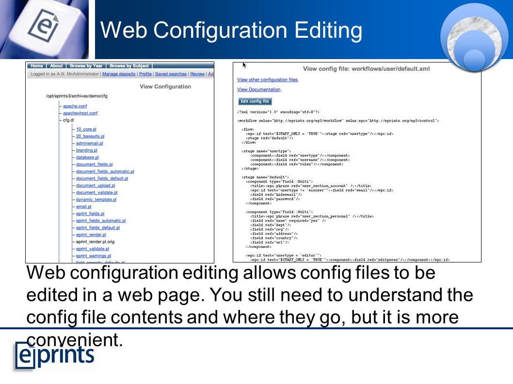 Web Configuration Editing Web configuration editing allows config files to be edited in a web page.