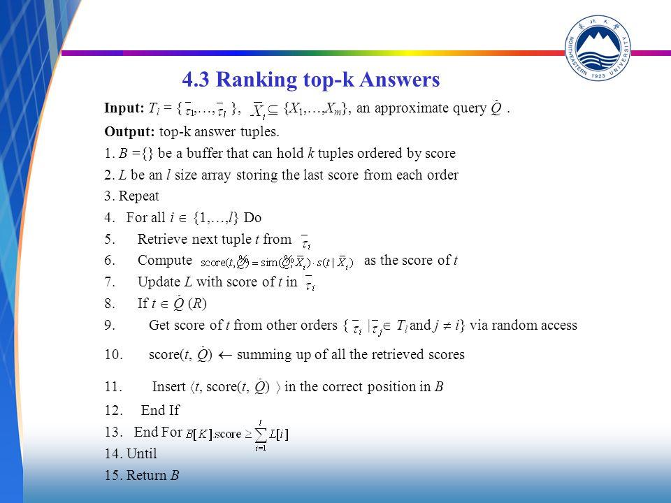 4.2 Finding Representative Orders Input: T m = {,…, }, U ={, | T m, T m }, l Output: A set of representative l orders T l = {,..., } 1. Let B = {} be