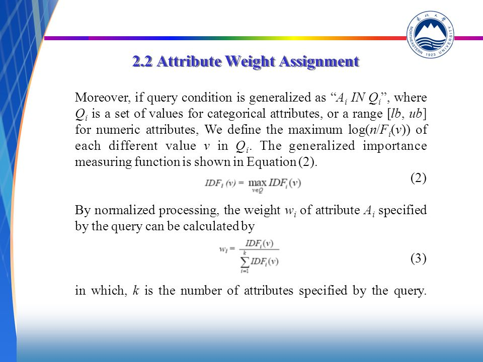 2.2 Attribute Weight Assignment Importance of Specified Numerical Attributes Let {v 1, v 2, …, v n } be the values of attribute A that occur in the database.