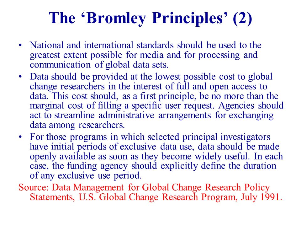 The Bromley Principles (2) National and international standards should be used to the greatest extent possible for media and for processing and commun