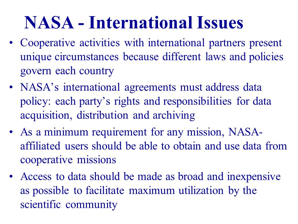 NASA - International Issues Cooperative activities with international partners present unique circumstances because different laws and policies govern