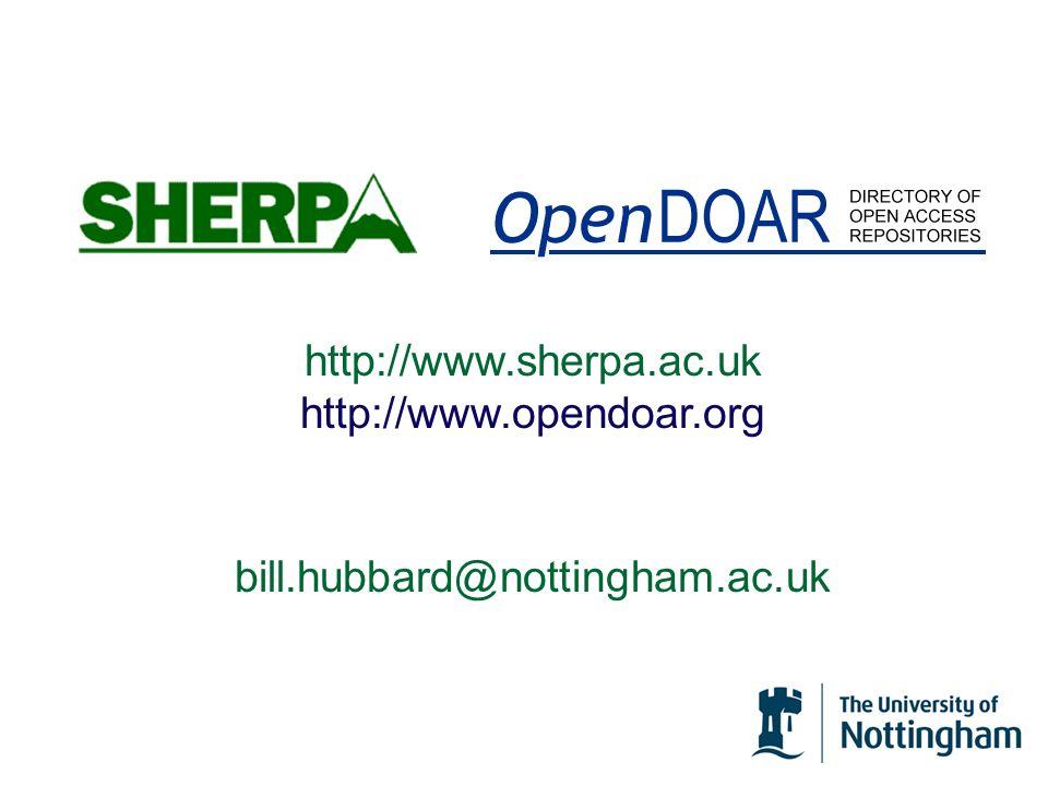 http://www.sherpa.ac.uk http://www.opendoar.org bill.hubbard@nottingham.ac.uk
