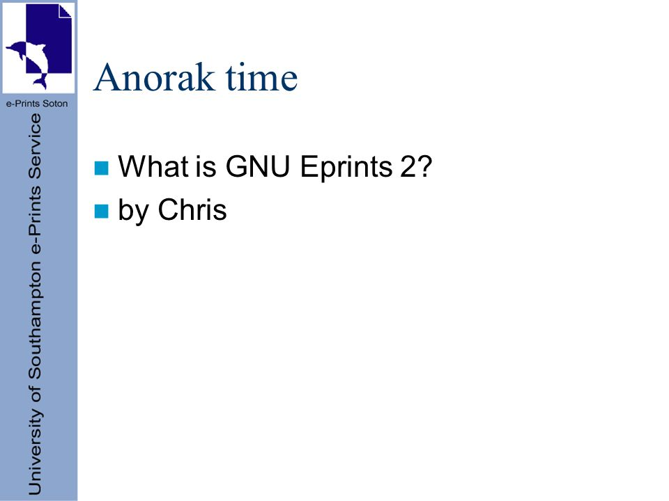 Anorak time What is GNU Eprints 2 by Chris