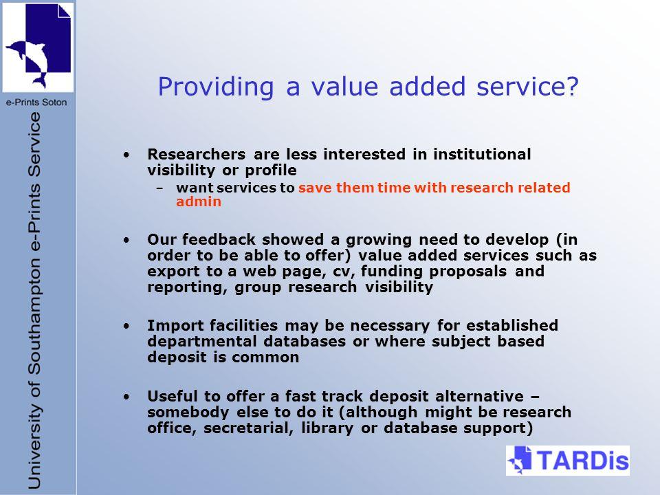 Providing a value added service.