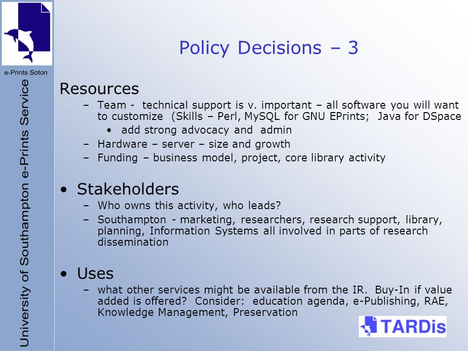 Policy Decisions – 3 Resources –Team - technical support is v.