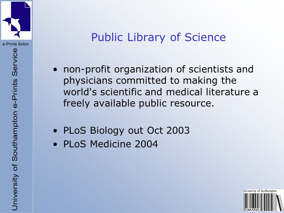 Public Library of Science non-profit organization of scientists and physicians committed to making the world's scientific and medical literature a fre