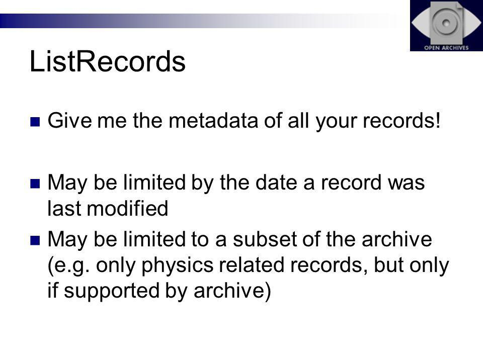 ListRecords Give me the metadata of all your records.