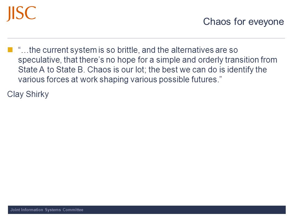 Chaos for eveyone …the current system is so brittle, and the alternatives are so speculative, that theres no hope for a simple and orderly transition from State A to State B.