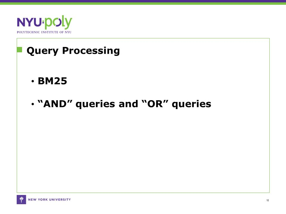Query Processing 18 BM25 AND queries and OR queries