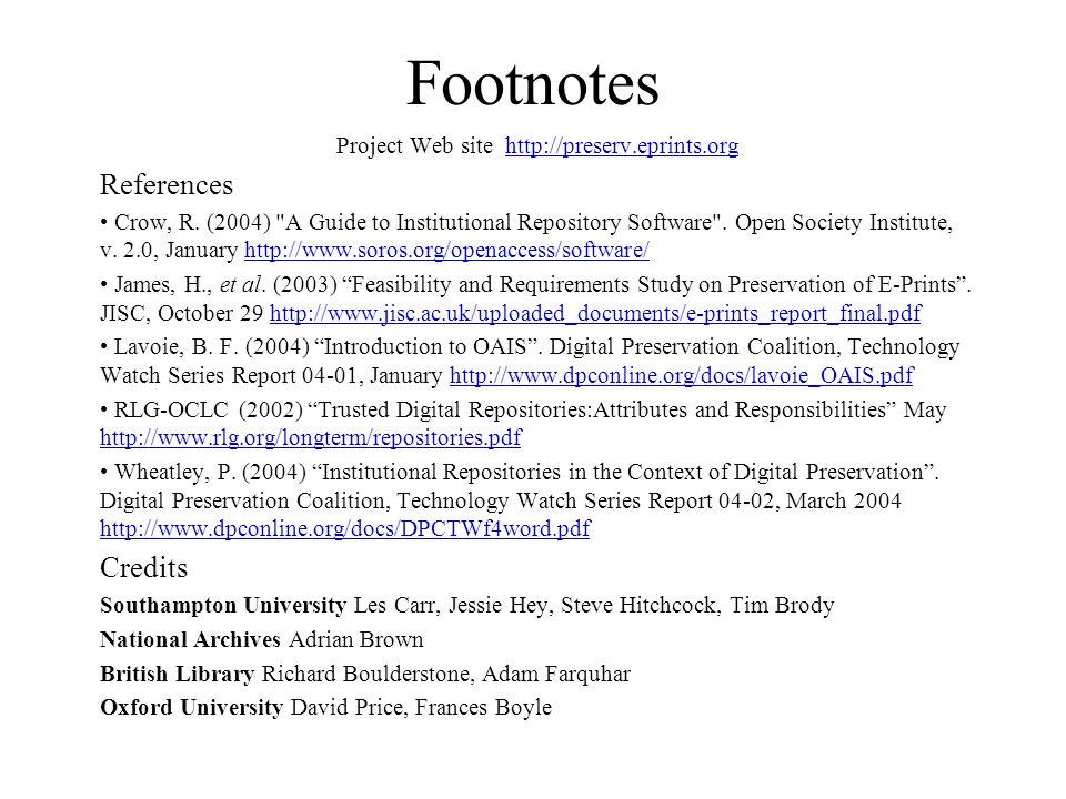 Footnotes Project Web site http://preserv.eprints.orghttp://preserv.eprints.org References Crow, R.