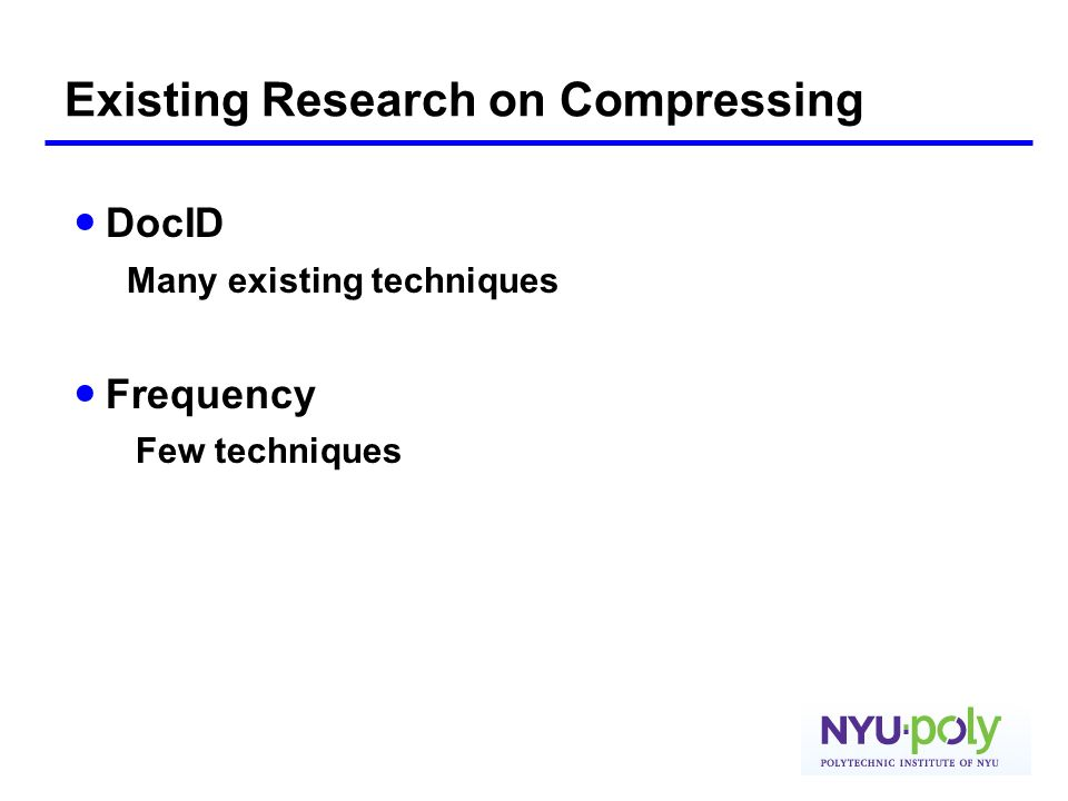Existing Research on Compressing DocID Many existing techniques Frequency Few techniques