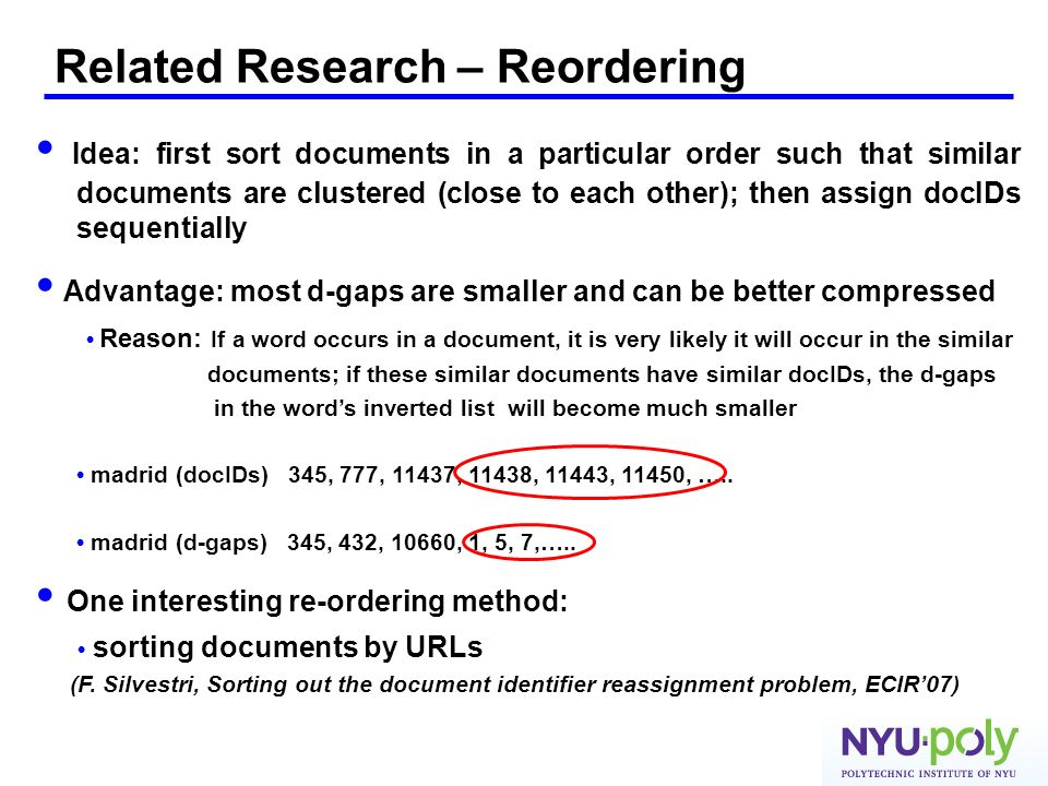 Related Research – Reordering Idea: first sort documents in a particular order such that similar documents are clustered (close to each other); then a
