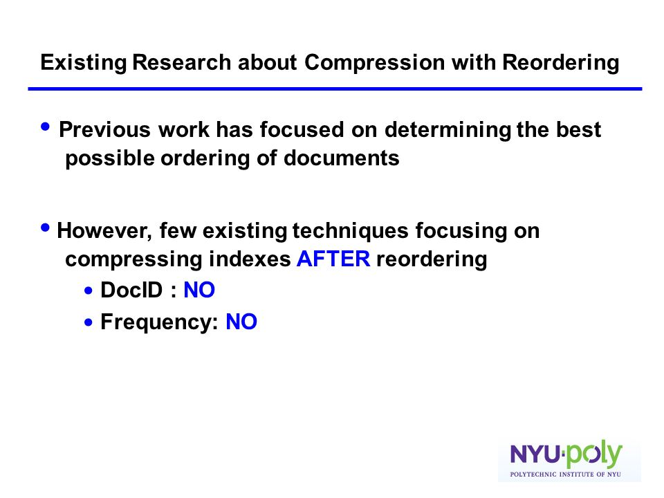 Existing Research about Compression with Reordering Previous work has focused on determining the best possible ordering of documents However, few exis
