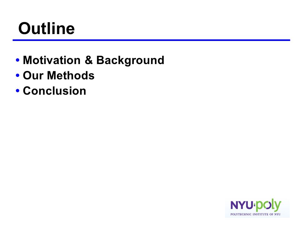 Outline Motivation & Background Our Methods Conclusion