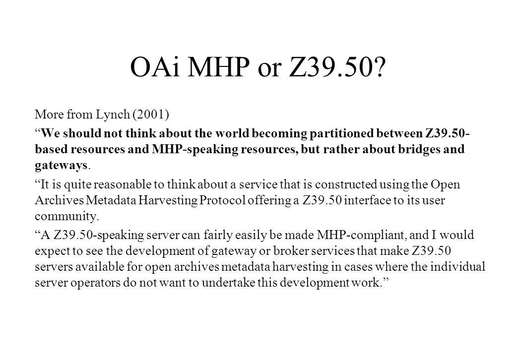 The future for OAi Is OAi an initiative or a protocol.