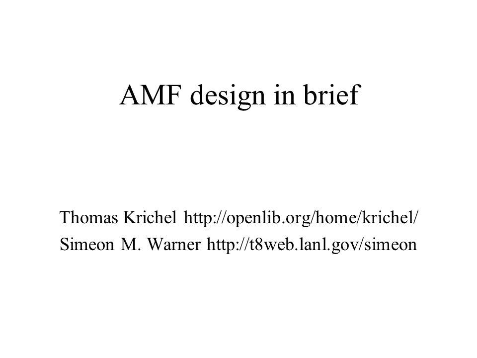 AMF design in brief Thomas Krichel http://openlib.org/home/krichel/ Simeon M.