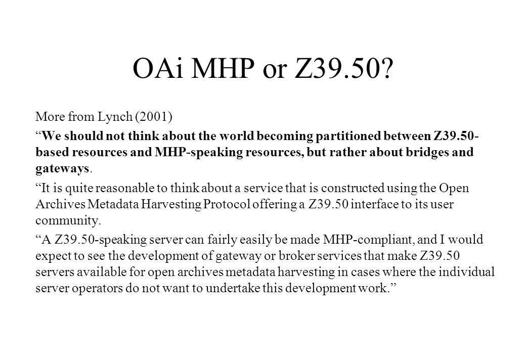 OAi MHP or Z39.50.