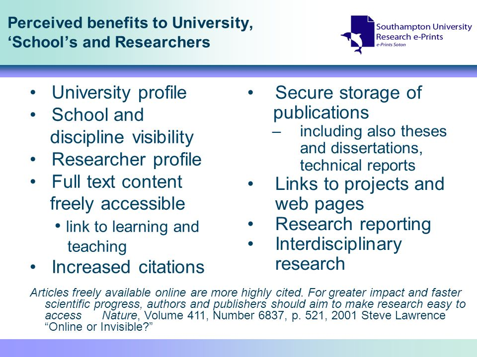 Perceived benefits to University, Schools and Researchers Secure storage of publications –including also theses and dissertations, technical reports L